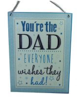 GIFT FOR DAD 'YOURE THE DAD EVERYONE WISHES THEY HAD'   METAL HANGING SIGN